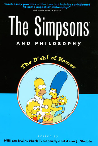 The Simpsons and Philosophy by William Irwin