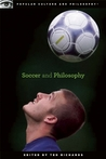 Soccer and Philosophy: Beautiful Thoughts on the Beautiful Game