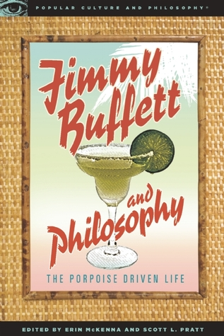 Jimmy Buffett and Philosophy: The Porpoise Driven Life