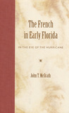 The French in Early Florida: In the Eye of the Hurricane