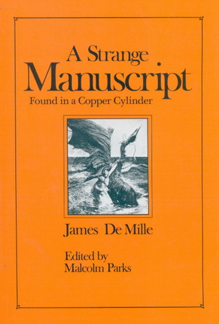 A Strange Manuscript found in a Copper Cylinder by James De Mille