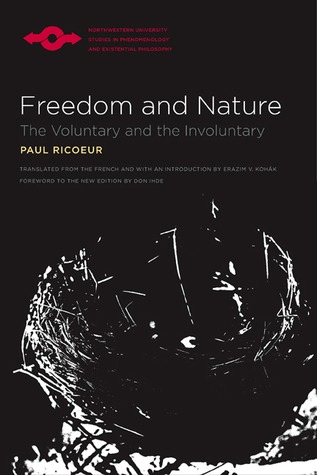 Free Download Freedom and Nature: The Voluntary and the Involuntary by Paul Ricoeur, Erazim V. Kohák, Don Ihde PDF