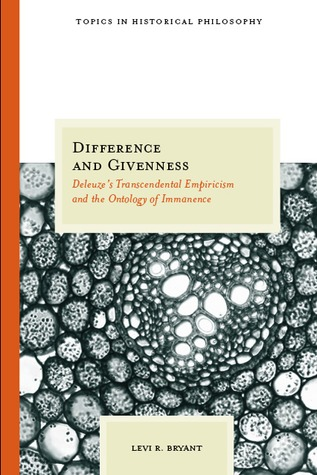 Download free Difference and Givenness: Deleuze's Transcendental Empiricism and the Ontology of Immanence PDF by Levi Bryant