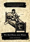 We Bed Down into Water: Poems