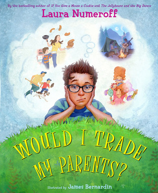 Would I Trade My Parents? by Laura Joffe Numeroff