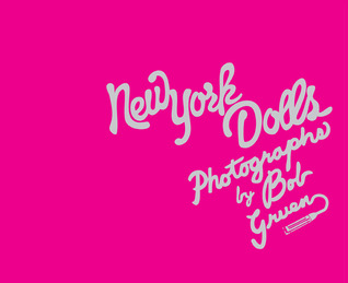 New York Dolls by Bob Gruen