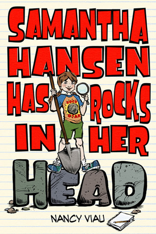 Samantha Hansen Has Rocks in Her Head by Nancy Viau