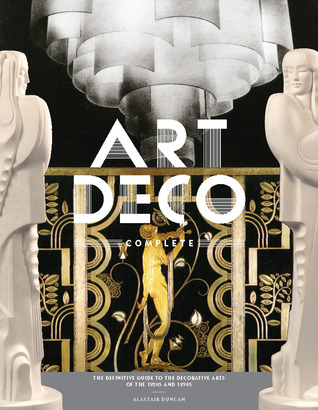 Art Deco Complete by Alastair Duncan