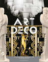 Art Deco Complete: The Definitive Guide to the Decorative Arts of the 1920s and 1930s