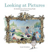 Looking at Pictures Revised Edition: An Introduction to Art for Young People