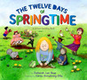 The Twelve Days of Springtime: A School Counting Book