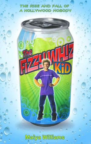The Fizzy Whiz Kid by Maiya Williams
