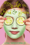My Life in Pink and Green by Lisa Greenwald