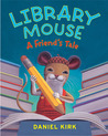 A Friend's Tale (Library Mouse #2)