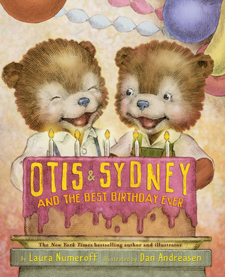 Otis & Sydney and the Best Birthday Ever by Laura Joffe Numeroff