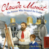 Claude Monet: The Painter Who Stopped the Trains