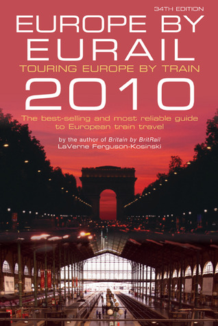 Europe by Eurail 2010: Touring Europe by Train