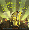 Hush, Little Dragon by Boni Ashburn