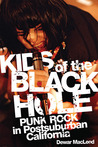Kids of the Black Hole: Punk Rock Postsuburban California