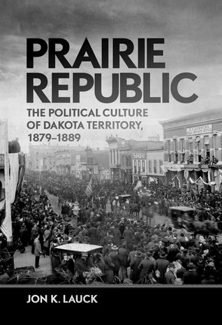Prairie Republic by Jon K Lauck