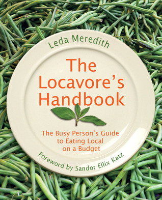 The Locavore's Handbook by Leda Meredith
