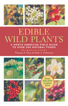 Edible Wild Plants: A North American Field Guide