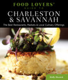 Food Lovers' Guide to Charleston & Savannah: The Best Restaurants, Markets & Local Culinary Offerings