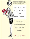 The Gospel According to Coco Chanel: Life Lessons from the World's Most Elegant Woman