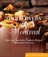 Food Lovers' Guide to® Montreal: Best Local Specialties, Markets, Recipes, Restaurants & Events