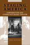 Staging America: Cornerstone and Community-Based Theater