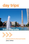 Day Trips® from Charlotte: Getaway Ideas for the Local Traveler