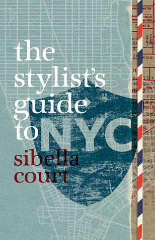The Stylist's Guide to NYC by Sibella Court