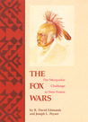 The Fox Wars: The Mesquakie Challenge to New France
