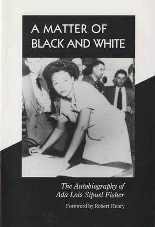 A Matter of Black and White by Ada Lois Sipuel Fisher