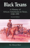 Black Texans: A History of African Americans in Texas, 1528–1995