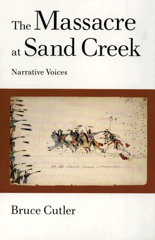 The Massacre at Sand Creek: Narrative Voices