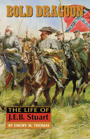 Download online Bold Dragoon: The Life of J.E.B. Stuart by Emory M. Thomas PDB