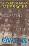 Mixedblood Messages: Literature, Film, Family, Place