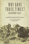 Why Gone Those Times?: Blackfoot Tales (Civilization of the American Indian)
