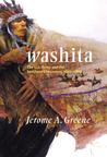 Washita: The U.S. Army and the Southern Cheyennes, 1867–1869
