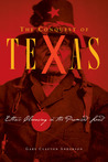 The Conquest of Texas: Ethnic Cleansing in the Promised Land, 1820-1875