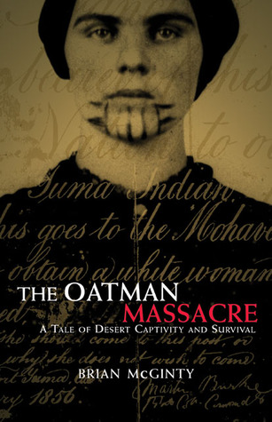 The Oatman Massacre by Brian McGinty