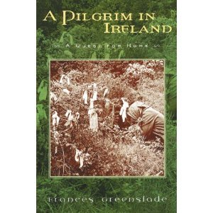 A Pilgrim in Ireland by Frances Greenslade