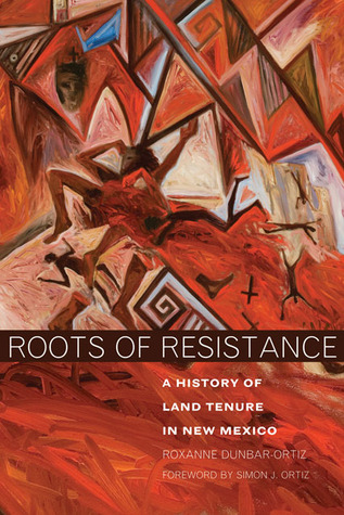 Roots of Resistance: A History of Land Tenure in New Mexico