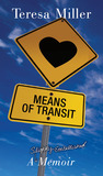 Means of Transit: A Slightly Embellished Memoir