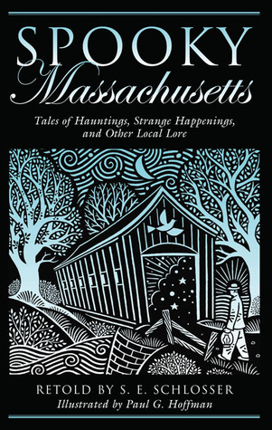 Spooky Massachusetts: Tales of Hauntings, Strange Happenings, and Other Local Lore