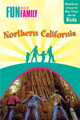 Fun with the Family Northern California, 7th by Karen Misuraca