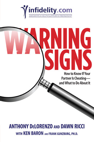 Warning Signs: How to Know if Your Partner Is Cheating-and What to Do About It  by  Anthony Delorenzo