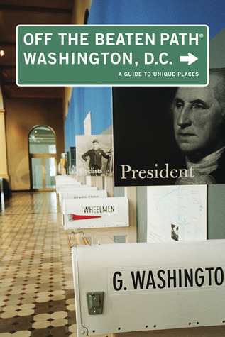 Washington, D.C. Off the Beaten Path®, 5th by William B. Whitman