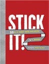 Stick It!: 99 DIY Duct Tape Projects